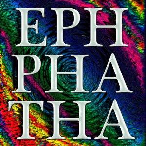 EPHPHATHA1